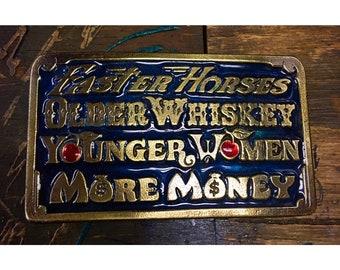 Vintage Faster Horses, Older Whiskey, Younger Women, More Money Belt Buckle