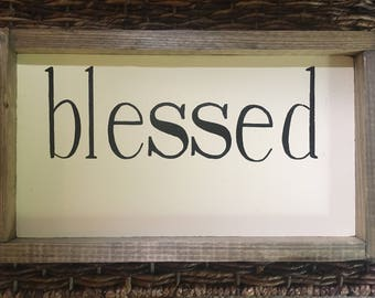 Rustic home decor, blessed sign, framed blessed sign, farmhouse decor, rustic sign