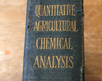 """Vintage 1908 Hardcover Book, """"Elementary Quantitative Agricultural Chemical Analysis"""". Lincoln and Walton"""