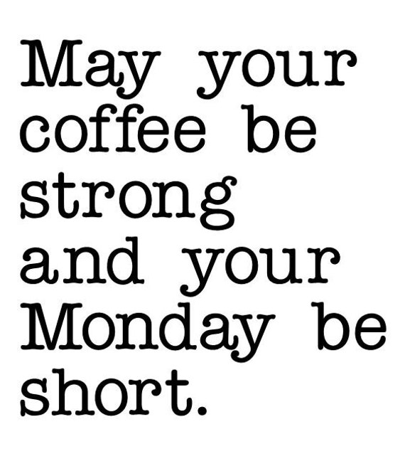 May Your Coffee Be Strong And Your Monday Be Short Wall Etsy