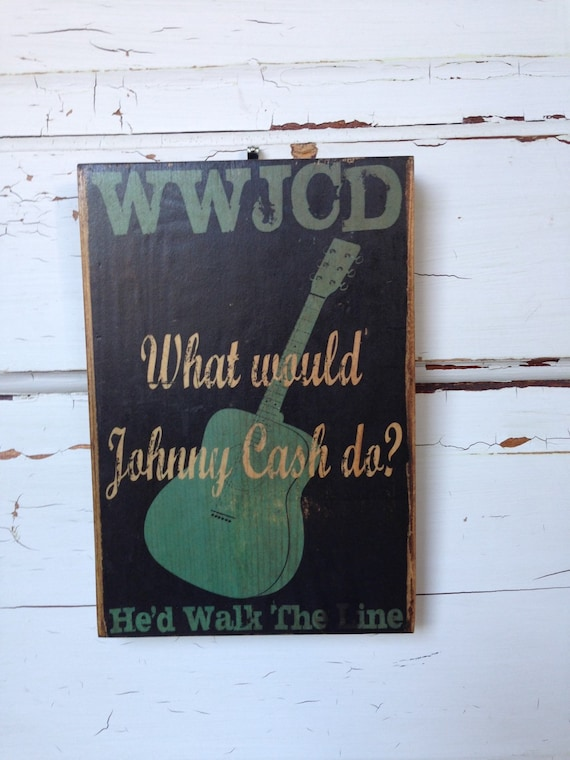 What Would Johnny Cash Do? Johnny Cash Walk The Line Art, Johnny Cash Print on Wood, Guitar Johnny Cash Typography Art, Music Decor Words