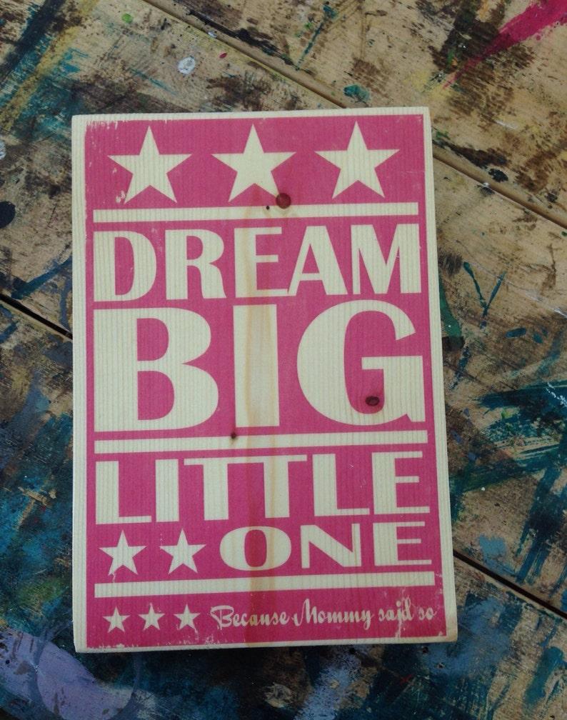 Mini Dream Big Little One Because Mommy Said So Art Nursery image 0