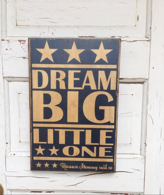 Dream Big Little One Because Mommy Said So- Boys Room Decor- Boys Room Art- Art For Boys Room- Kid's Room Art Decor- Boys Nursery Room Decor