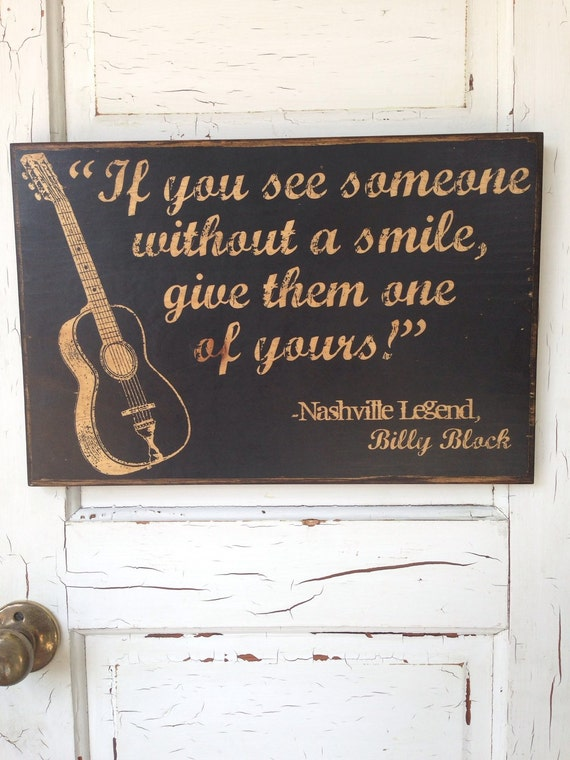 Billy Block Nashville Art Quote On Wood, If You Someone Without A Smile Give Them One If Yours, Nashville Legend Decor Art, Guitar Decor
