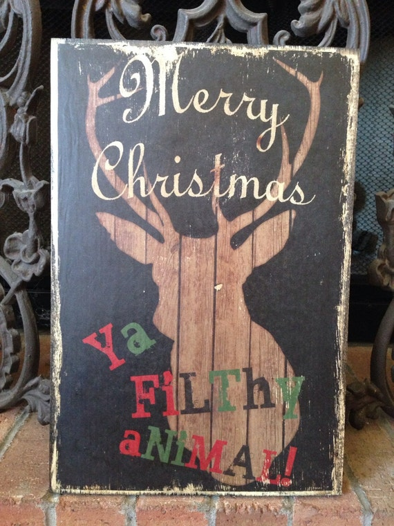 Merry Christmas Ya Filthy Animal-Typography Deer Art on Wood- Christmas Art Decor- Christmas Deer Sign- Funny Christmas Wall Hanging Art