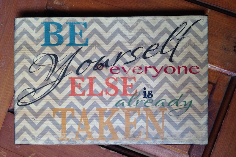 Be Yourself Everyone Else Is Already Taken Wooden Sign Kids image 0