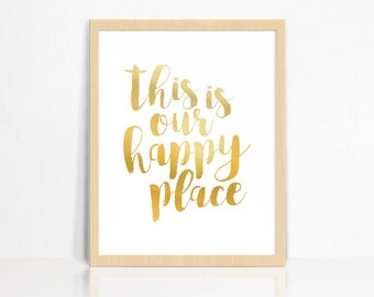 REAL FOIL | This is our happy place | Wall Print | Home Decor