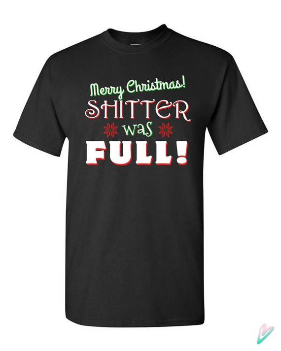 Christmas Vacation Quote Shirts.Christmas Vacation Movie Quote T Shirt Tshirt Tee Shirt The Shitter Was Full Gift Xmas National Lampoons Santa Turkey Present Holiday Ttcv1