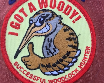 I GOT A WOODY - Successful Woodcock Hunter Patch