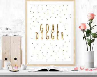 Goal digger printable art, instant download, wall art, typographic print,inspirational quote