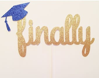 Finally cake topper, Graduation cake topper, Class of 2018 graduation, cake topper, 2018 decorations, Finally Graduation cake- 1 cake topper