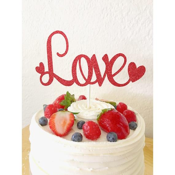 Love Cake Topper Valentine S Day Cake Topper Happy Etsy