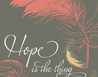Hope is a thing with feathers (pink, yellow on grey) illustration