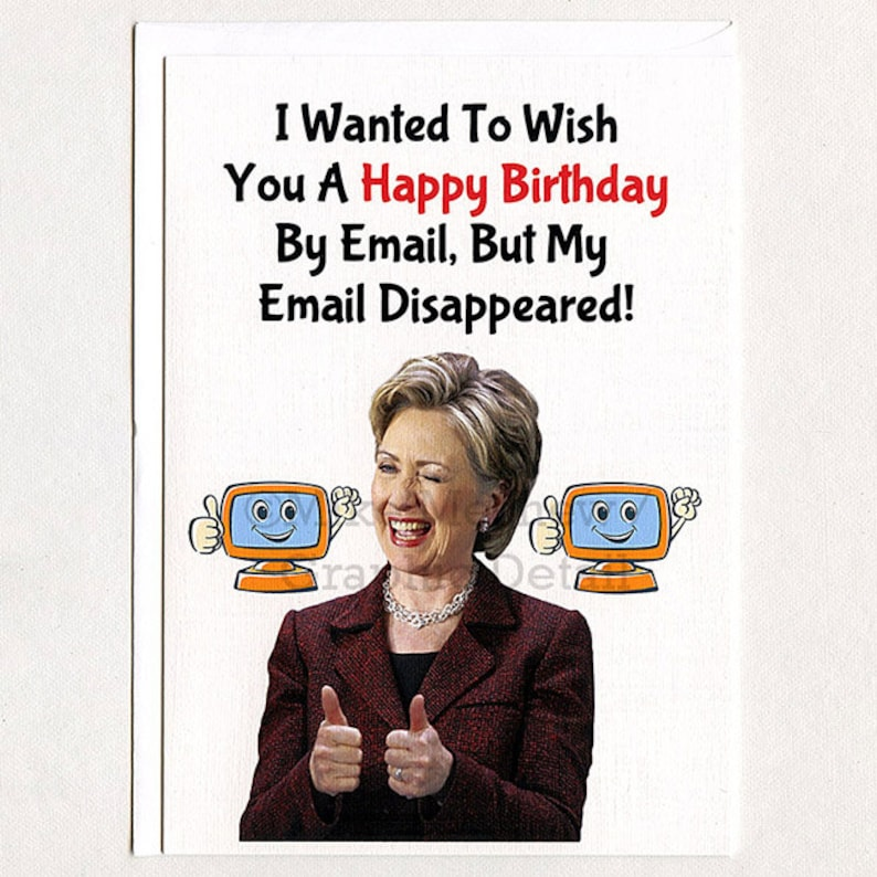 Hillary Clinton Funny Birthday Card