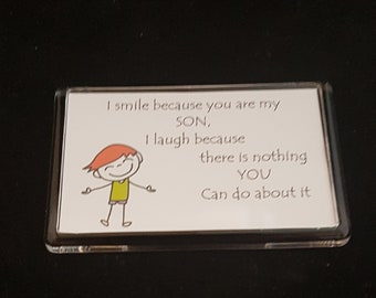 Brother Gift, Son Gift, Dad Gift, Funny Fridge Magnet, I Smile Because
