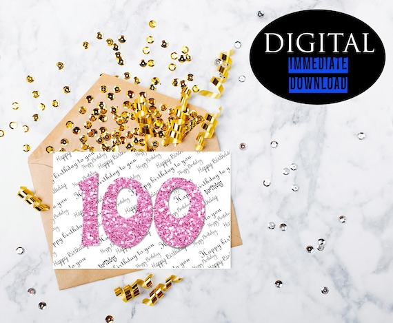 100th Birthday Card Instant Download Printable Card 100 Birthday Pdf Birthday Card Greeting Card Best Friend Card Happy Birthday