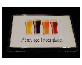 Funny Fridge Magnet - At My Age I Need Glasses with Beer Glasses Image