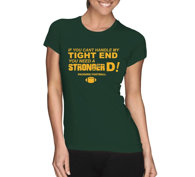 6ae8d2fb1 Packers Shirt If You Can t Handle My Tight End You need