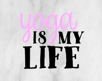 Yoga is my Life decal / yoga sticker / yoga decal / customize decal / personalized decal / monogram decal / car sticker / car monogram