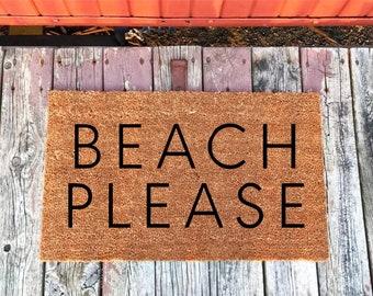 Bon 2 Sizes   Beach Please   Welcome Mat   Coir Door Mat   Doormat   18 X 30  And 24 X 36   Housewarming Gift