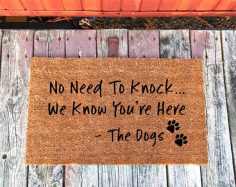 2 Sizes - No Need To Knock We Know You're Here - The Dogs - Welcome Mat - Coir Door Mat - Doormat - 18 x 30 & 24 x 36 - Housewarming Gift