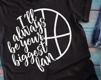 Basketball, basketball mom SVG, I'll always be your biggest fan, basketball shirt design, basketball svg, socuteappliques