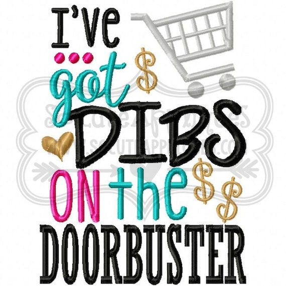 Embroidery design 5X7 6x10 I've got DIBS on the Doorbuster, Black Friday, fall embroidery saying, socuteappliques, Thanksgiving embroidery