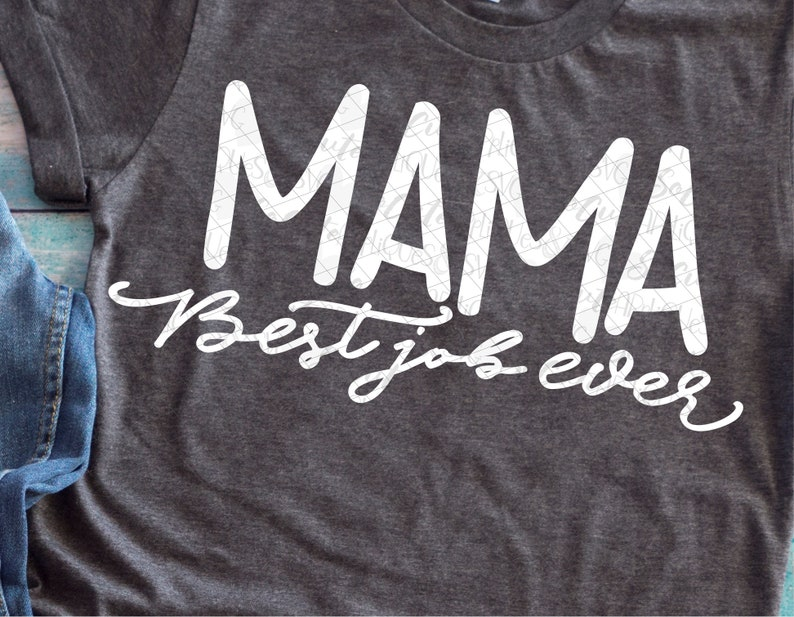 Mama svg mothers day gift Mothers day svg mothers day shirt svg file Mothers day Mama Mama best job ever Mom shirt design