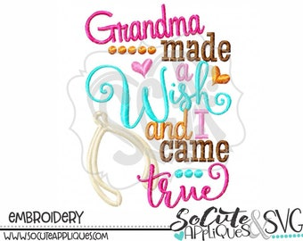 Grandma made a wish and I came true, Thanksgiving Embroidery design, wished for, socuteappliques, new baby embroidery, fall embroidery
