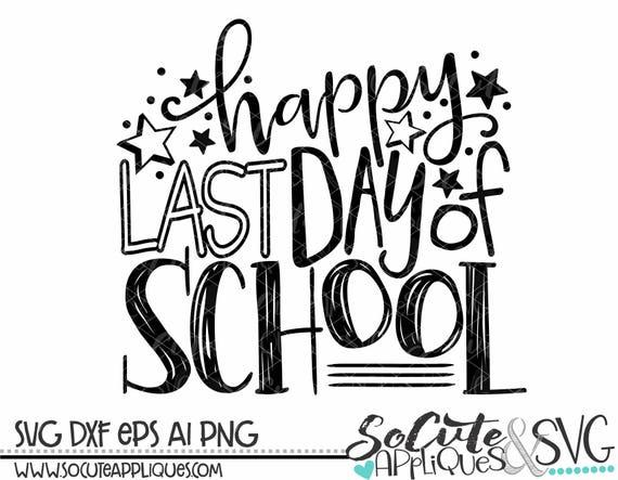 End Of School Svg Happy Last Day Of School Summer Svg Svg