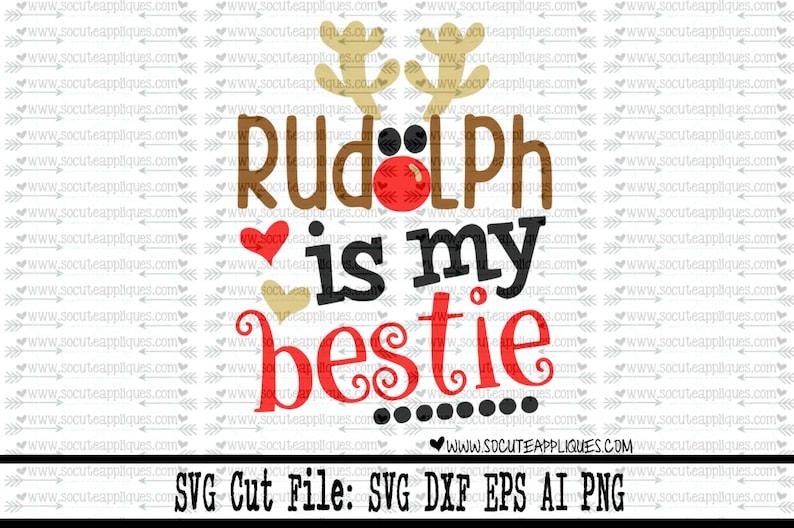Christmas SVG cutting file, Rudolph is my Bestie svg, socuteappliques,  reindeer svg, santa svg, nice list svg, naughty list svg, bff svg