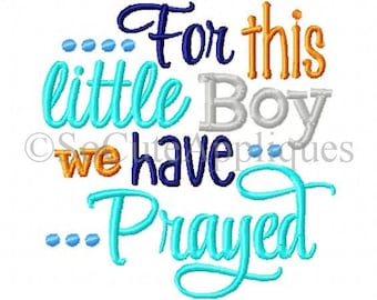 For this little Boy we prayed, new baby embroidery, baby boy embroidery, Embroidery design 4x4 5x7 christian embroidery, gift from God