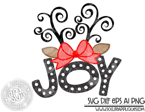 Joy Christmas Svg File Girly Reindeer Svg Socuteappliques