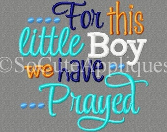 For this little Boy we prayed Embroidery design 4x4, new baby embroidery, baby boy embroidery, christian embroidery, gift from God