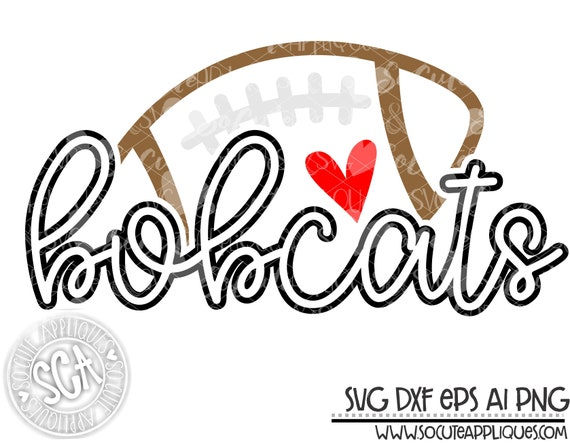DxF Files Cut File SVG Sayings Silhouette Cricut Football Mom Bobcats SVG EpS Football Sister svg Football svg Bobcats Vector