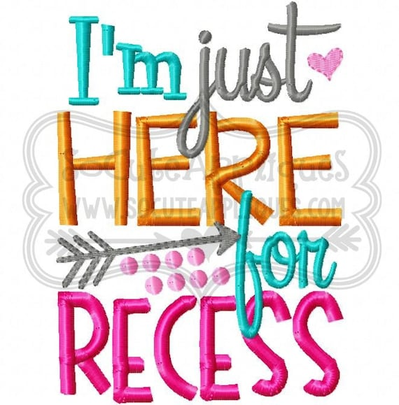 Embroidery Design 5x7 6x10 Im Just Here For Recess Back To Etsy