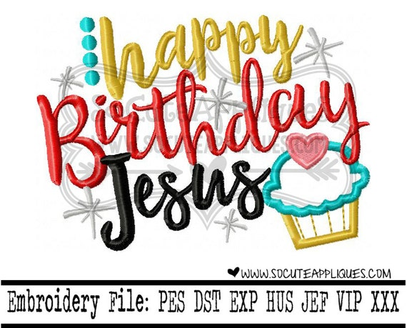 Christmas Embroidery Design 5x7 6x10 Happy Birthday Jesus Etsy