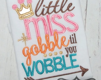 Embroidery design 5X7 6x10 Little Miss Gobble til you Wobble, fall embroidery saying, socuteappliques, Thanksgiving embroidery
