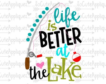 Life is better at the lake svg, camp cut file, fishing svg, summer svg, lake svg, socuteappliques silhouette cut file