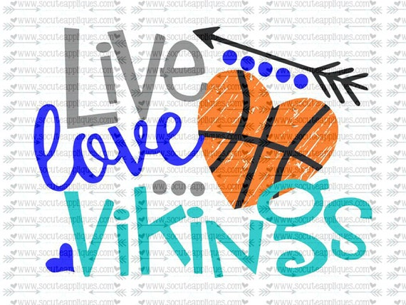 Live Love Vikings Basketball Svg Team Spirit Svg Basketball Etsy Amazing Viking Sayings About Love