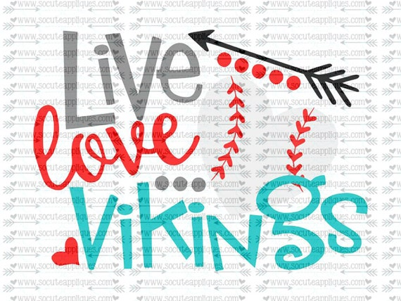 Live Love Vikings Baseball Svg Team Spirit Svg Baseball Cut Etsy Gorgeous Viking Sayings About Love