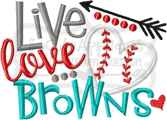 Live Love Browns Baseball Embroidery Design 5x7 6x10 Browns Etsy