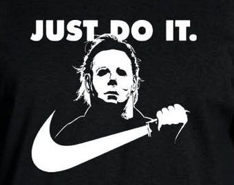Michael Myers Just Do It Halloween T-Shirt