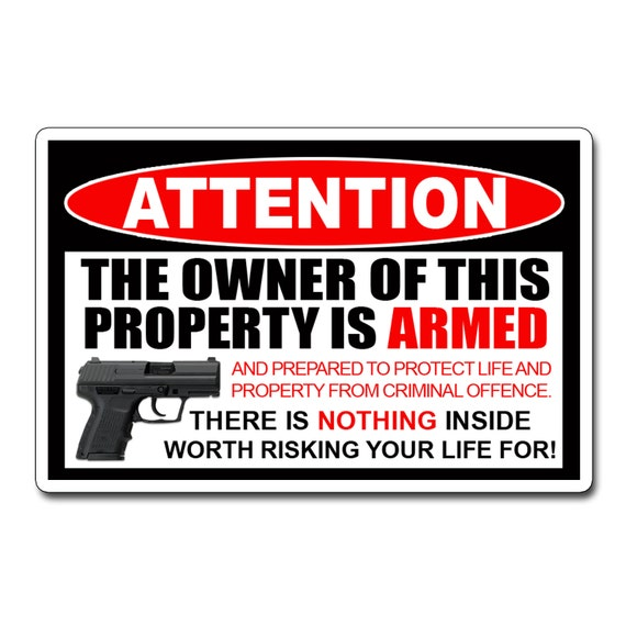 OWNER OF THIS PROPERTY IS ARMED  * STICKER WARNING CAUTION DECAL NEW