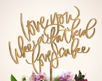 Love You Like a Fat Kid Loves Cake - Laser Cut Calligraphy Cake Topper - Hawaii Calligraphy