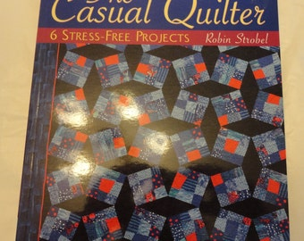 The Casual Quilter by Robin Strobel