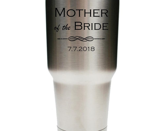 Mother of the Bride Tumbler - Stainless Steel with Clear Lid - Choices of 12 - 20 - 30 ounce, Color, Name & Date - Custom Engraved