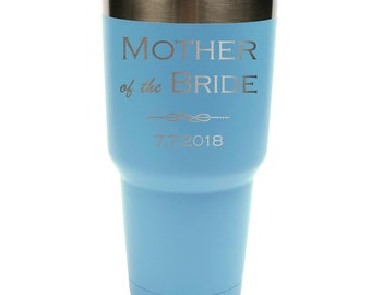 Mother of the Bride Tumbler made of Stainless Steel Laser Engraved with a Clear Lid - Choices of 12 - 20 - 30 ounce, Color, Name & Date