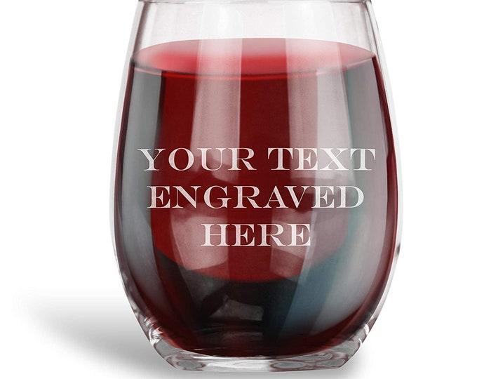Your Text Here - Stemless Wine Toasting Glass - 17 oz - Choices of Text and Twelve Fonts - Custom Engraved - Birthday, Bridesmaid Gift