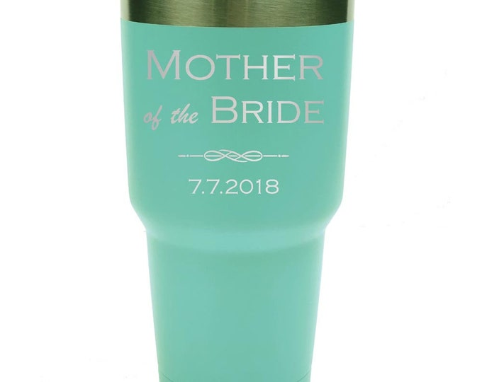 Mother of the Bride Tumbler made of Stainless Steel Custom Engraved with a Clear Lid - Choices of 12 - 20 - 30 ounce, Color, Name & Date